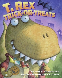 T-Rex Trick-Or-Treats by Lois G. Grambling