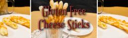 Gluten Free Cheese Sticks