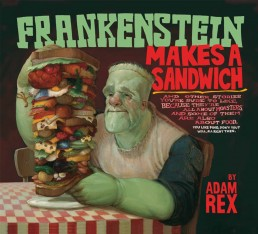 Frankenstein Makes a Sandwich by Adam Rex