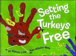 Setting the Turkeys Free by W. Nicola-Lisa and Ken Wilson-Max