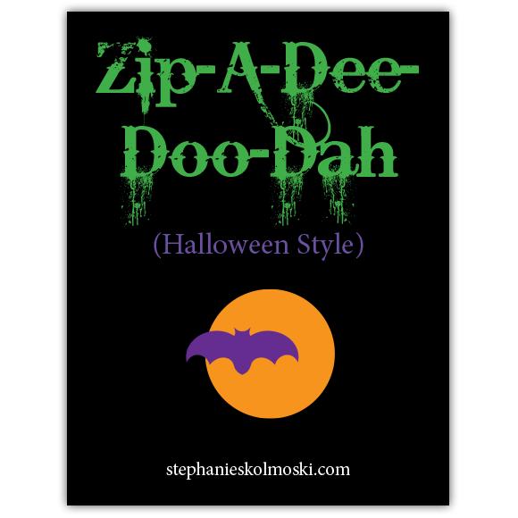 Zip-A-Dee-Doo-Dah: Halloween Style