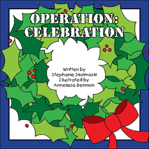 Operation: Celebration by Stephanie Skolmoski